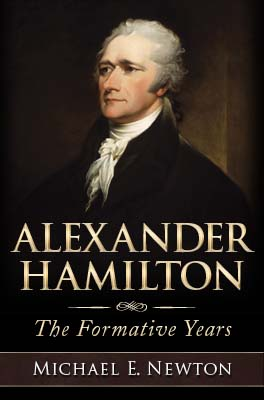 Michael E. Newton's Alexander Hamilton: The Formative Years 400px